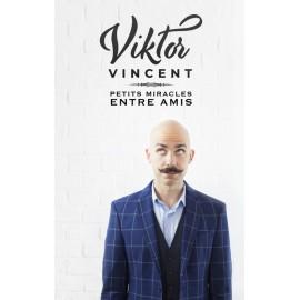 SOUPER-SPECTACLE  JE 4 AVRIL 2019 VIKTOR VINCENT Petits miracles entre amis